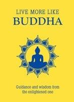 Live More Like Buddha - A Non