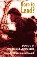 Born to Lead? - Glyn Harper, Joel Hayward