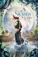 A Nearer Moon - Melanie Crowder