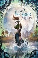 A Nearer Moon - Melanie Crowder