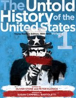 The Untold History of the United States, Volume 1: Young Readers Edition, 1898-1945 - Oliver Stone, Peter Kuznick