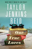One True Loves - Taylor Jenkins Reid