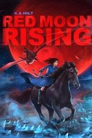 Red Moon Rising - K. A. Holt