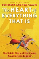 The Heart of Everything That Is: Young Readers Edition - Tom Clavin, Bob Drury