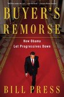 Buyer's Remorse: How Obama Let Progressives Down - Bill Press