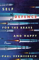 Self-Defence for the Brave and Happy - Paul Vermeersch