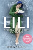 Lili: A Portrait of the First Sex Change - Niels Hoyer, Lili Elbe