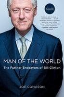 Man of the World: The Further Endeavors of Bill Clinton - Joe Conason