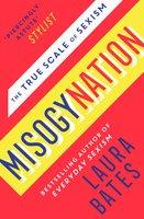 Misogynation - Laura Bates