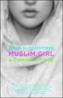 Muslim Girl: A Coming of Age - Amani Al-Khatahtbeh