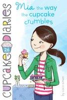 Mia the Way the Cupcake Crumbles - Coco Simon