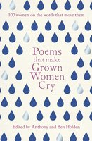 Poems That Make Grown Women Cry - Ben Holden,Anthony Holden