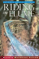 Riding the Flume - Patricia Curtis Pfitsch