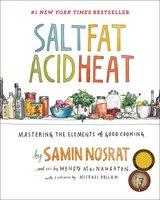 Salt, Fat, Acid, Heat: Mastering the Elements of Good Cooking - Samin Nosrat