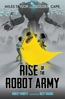 Rise of the Robot Army - Robert Venditti