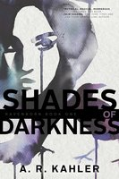 Shades of Darkness - A. R. Kahler