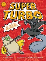 Super Turbo vs. the Flying Ninja Squirrels - Lee Kirby