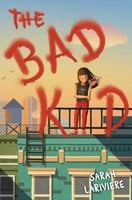 The Bad Kid - Sarah Lariviere