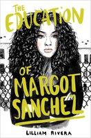The Education of Margot Sanchez - Lilliam Rivera
