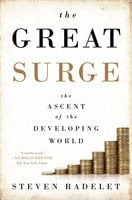 The Great Surge: The Ascent of the Developing World - Steven Radelet