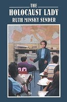 The Holocaust Lady - Ruth Minsky Sender