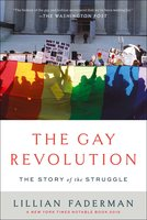The Gay Revolution: The Story of the Struggle - Lillian Faderman