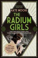 The Radium Girls - Kate Moore