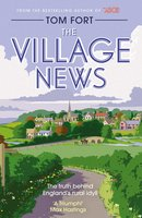 The Village News: The Truth Behind England's Rural Idyll - Tom Fort
