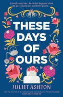 These Days of Ours - Juliet Ashton