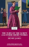 The Turn of the Screw and Other Short Works - Henry James