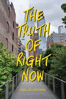 The Truth of Right Now - Kara Lee Corthron