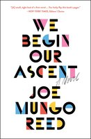 We Begin Our Ascent - Joe Mungo Reed