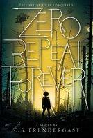 Zero Repeat Forever - G. S. Prendergast