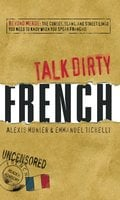 Talk Dirty French - Alexis Munier, Emmanuel Tichelli