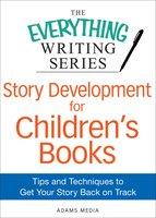 Story Development for Children's Books - Adams Media