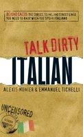 Talk Dirty Italian - Alexis Munier,Emmanuel Tichelli
