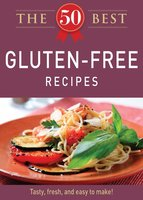 The 50 Best Gluten-Free Recipes - Adams Media