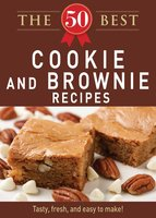The 50 Best Cookies and Brownies Recipes - Adams Media