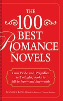 The 100 Best Romance Novels: From Pride and Prejudice to Twilight, Books to Fall in Love – and Lust – With - Jennifer Lawler, Crimson Romance Editors