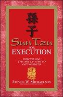Sun Tzu for Execution - Steven W Michaelson