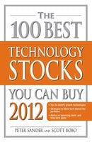 The 100 Best Technology Stocks You Can Buy 2012 - Peter Sander, Scott Bobo