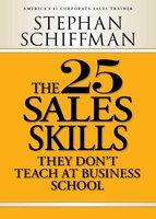 The 25 Sales Skills - Stephan Schiffman