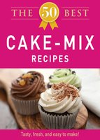 The 50 Best Cake Mix Recipes - Adams Media