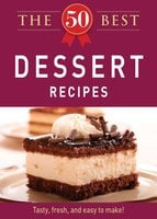 The 50 Best Dessert Recipes - Adams Media
