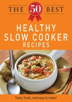 The 50 Best Healthy Slow Cooker Recipes - Adams Media