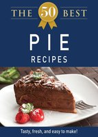 The 50 Best Pie Recipes - Adams Media