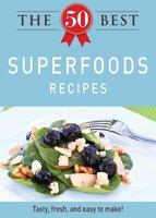 The 50 Best Superfoods Recipes - Adams Media