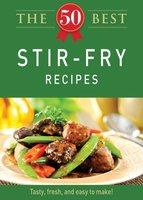 The 50 Best Stir-Fry Recipes - Adams Media