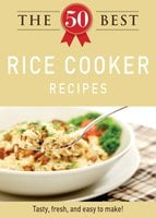 The 50 Best Rice Cooker Recipes - Adams Media