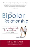 The Bipolar Relationship: How to understand, help, and love your partner - Jon P Bloch, Bernard Golden, Nancy Rosenfeld
